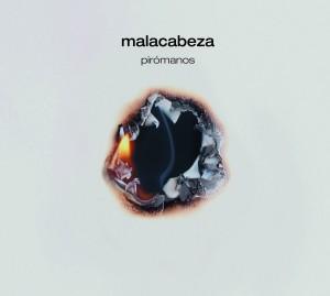 Malacabeza - Pirómanos